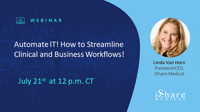 Automate IT How to Streamline Clinical and Business Workflows